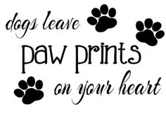 Dogs Leave Paw Prints On Your Heart Vinyl by StuckOnYouVinylExp, $19.95