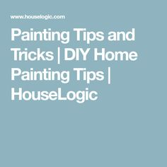 Painting Tips and Tricks | DIY Home Painting Tips | HouseLogic