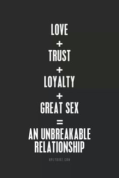 Trust and loyalty it takes to have such a great relationship, I'm glad to have that in (YOU) Love Quotes For Him, Great Quotes, Quotes To Live By, Inspirational Quotes, Quotes About Finding Love, Sexy Love Quotes, Sex Quotes, Life Quotes, Qoutes