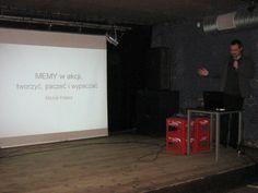4.04.2012, Cracow: Siła rażenia Social Media: propaganda.     Michał Pałasz, Memy w akcji. Tworzyć, Paczeć i wypaczać.