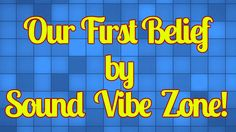 Our First Belief - Sound Vibe Zone