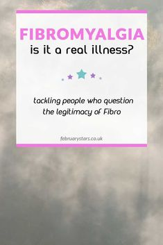 Is Fibromyalgia real? In this post, I discuss why people questioning the legitimacy of Fibro annoys me.