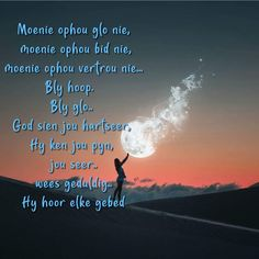 Wisdom Quotes, Life Quotes, Afrikaanse Quotes, Goeie More, I Care, Verses, Give It To Me, Inspirational Quotes, God