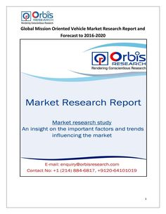 The report includes six parts, dealing with: 1.) basic information; 2.) the Asia Mission Oriented Vehicle industry.  3.) the North American Mission Oriented Vehicle industry; 4.) the European Mission Oriented Vehicle industry; 5.) market entry and investment feasibility; and 6.) the report conclusion.  Browse the complete report @ http://www.orbisresearch.com/reports/index/global-mission-oriented-vehicle-market-research-report-and-forecast-to-2016-2020 .