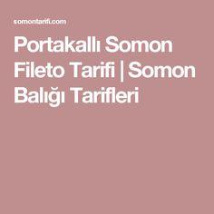Portakallı Somon Fileto Tarifi   Somon Balığı Tarifleri