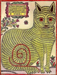 Cat of Kazan, mind of Astrakhan, reason of Siberia, he lived sweet, ate sweet and farted sweet. Russian lubok, a possible satire of Peter the Great. By an anonymous folk artist, 18th century.