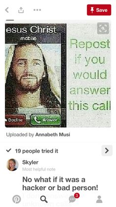 If it was the literal Jesus Christ not some hacker shit then yes I would probably to fuck with him but yeah probably would
