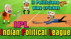 IPL Spoof: Indian Political League - If Politicians Play Cricket