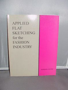 APPLIED FLAT SKETCHING FOR THE FASHION INDUSTRY BOOK BARBARA SULTAN 1998 | eBay