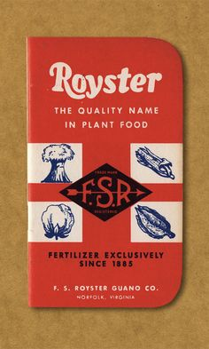 Royster, the quality name in plant food. Fertilizer Exclusively Since 1885. F. S. Royster Guano Co.