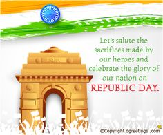 Dgreetings - Let's salute the sacrifices made by our heroes and celebrate the glory of our nation on Republic Day.