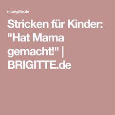 """Stricken für Kinder: """"Hat Mama gemacht!""""   BRIGITTE.de"""
