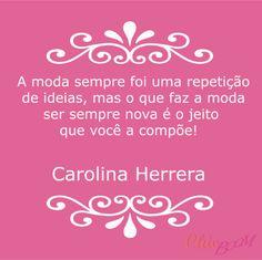 #frase #moda #carolinaherrera