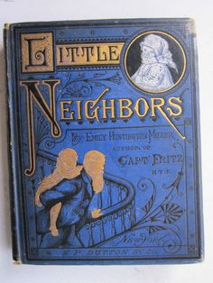 Old Antique Book Little Neighbors by Emily Huntington Miller
