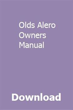 740 best owners manual images on pinterest faith thoughts and download olds alero owners manual pdf olds alero owners manual download pdf online olds fandeluxe Images