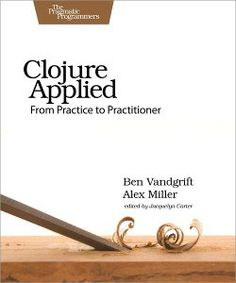 "Read ""Clojure Applied From Practice to Practitioner"" by Ben Vandgrift available from Rakuten Kobo. Think in the Clojure way! Once you're familiar with Clojure, take the next step with extended lessons on the best practi. Bjarne Stroustrup, World Data, Most Asked Questions, Book Format, The Hard Way, Free Ebooks, Reading Online, How To Apply, Learning"
