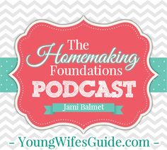 All new homemaking podcast coming soon! BUT I need your help making this the very best Christian Homemaking podcast! Let me know what you think: http://youngwifesguide.com/homemaking-foundations-podcast-coming-soon-need-help/