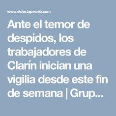 Ante el temor de despidos, los trabajadores de Clarín inician una vigilia desde este fin de semana   Grupo Clarín, Héctor Magnetto, Libros, Ministerio de Trabajo