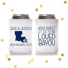 How Sweet it is to be loved Bayou - Custom Can Cooler - Wedding Favor or Party Gift - Personalized Louisiana Design Huggie Coolie Koosie Koozie – by CherishByNoel