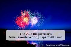 The 2018 Blogoversary: Nine Favorite Writing Tips of All Time | Sara Letourneau's Official Website & Blog