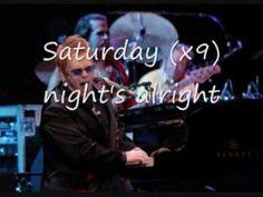 Saturday Night's Alright For Fighting - Elton John (Lyrics on screen) - YouTube