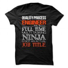 Quality Process Engineer T Shirts, Hoodie Sweatshirts