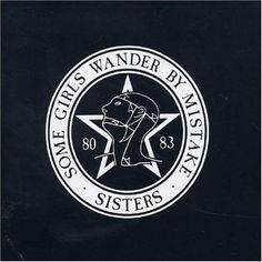 Sisters of Mercy. Some Girls Wander By Mistake covers their best era.