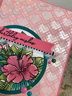 #shimmer #perfectpearls #wplus9 #hibiscusbouquet #birthday #backgroundstamps #tropicfever