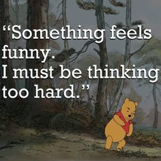 Winnie the Pooh. I love pooh! Winnie The Pooh Quotes, Disney Winnie The Pooh, Disney Love, Tao Of Pooh Quotes, Disney Quotes, My Guy, In Kindergarten, Just In Case, Funny Quotes