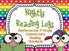 Make reading homework meaningful with these nightly reading logs.  EVERY 1st grade Common Core Reading Standard is included!