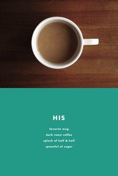 His morning coffee