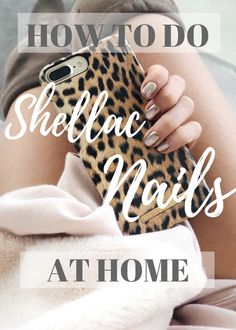 How To Do Shellac Nails At Home