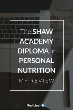 The Shaw Academy Dimploma in Personal Nutrition (My Review)