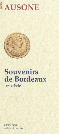 Souvenirs de Bordeaux : IVe siècle, Ausone, éditions Paleo