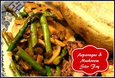 Sweet Tea and Cornbread: Asparagus and Mushroom Stir Fry!