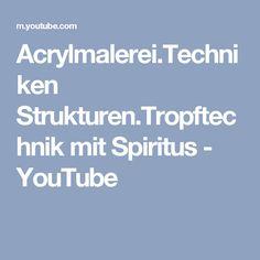 Acrylmalerei.Techniken Strukturen.Tropftechnik mit Spiritus - YouTube