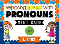 Engage students with this fun, interactive pronouns game. This mini game reviews pronouns by given students a sentences with a noun. The students must choose the best pronoun to replace the given noun. . Nouns are identified in yellow and after choosing the correct pronoun, a new sentence appears with the new pronoun.