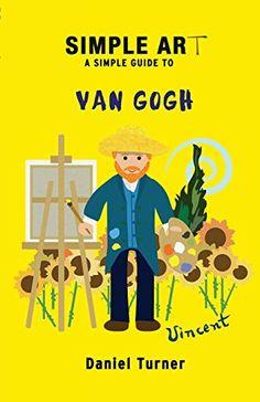 Simple art, a simple guide to Van Gogh (Simple history) Van Gogh For Kids, Simple Art, History Books, Vincent Van Gogh, Fine Art, Amazon, Room, Bedroom, Amazons