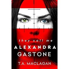 #Book Review of #TheyCallMeAlexandraGastone from #ReadersFavorite - https://readersfavorite.com/book-review/they-call-me-alexandra-gastone  Reviewed by Kayti Nika Raet for Readers' Favorite  In They Call Me Alexandra Gastone, a young adult thriller by T.A. Maclagan, all seventeen-year-old Alexandra Gastone wants to do is graduate high school, get into Princeton, and work for the CIA like her grandfather. At least that's what her cover as a spy entails. Undercover as ...