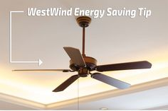 WestWind Energy Saving Tip: Install more ceiling fans. Because the breeze of a fan can make you feel three to four degrees cooler, you can raise that thermostat and still stay http://westwindhomes.com/ #westwindhomes #builtforyourlife #vibrantcommunities #energysavingtips