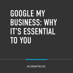 """""""Google My Business (GMB) has quickly become one of the most essential communication tools for all types of companies. Since its inception in 2014, GMB continues to evolve and is now considered by many to be the most important digital asset for a business."""" Get our insights on why Google My Business is essential for your business on the #CommitBlog. Likes And Dislikes, Existing Customer, Business Profile, Communication, Insight, Finding Yourself, Essentials, Social Media, Tools"""