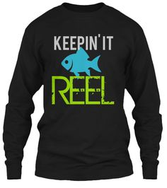 """KEEPIN' IT REEL"" Fishing   For art class, we are learning about marketing!! We're making tee shirts!! Please help me meet my goal!!   URL: http://teespring.com/fishingtee"