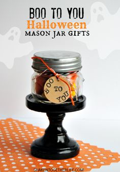 Sweet little BOO TO YOU Halloween mason jar gifts - perfect for your favorite guys and ghouls! #Halloween #masonjar #gifts