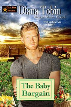 The Baby Bargain (Men of Maine Series Book 3) by Diana Tobin https://www.amazon.com/dp/B06Y1R6NT9/ref=cm_sw_r_pi_dp_x_kGCbzbVK4CZYZ