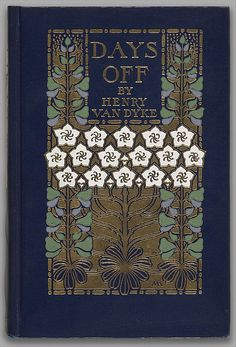 1913, Days Off: And Other Digressions  Binding designed by Margaret Neilson Armstrong