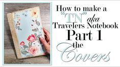 How to Make a TN ~Covers~ Part 1 of 3 Tea Stained Paper, Tea Stains, Write To Me, Scrapbook Paper, Scrapbooking, Book Making, Embossing Folder, Travelers Notebook, Junk Journal