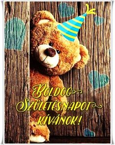 MENTŐÖTLET - kreáció, újrahasznosítás Happy Brithday, Happy Birthday Cards, Birthday Greetings, Birthday Wishes, Today Is My Birthday, Tatty Teddy, Cute Pictures, Diy And Crafts, Birthdays