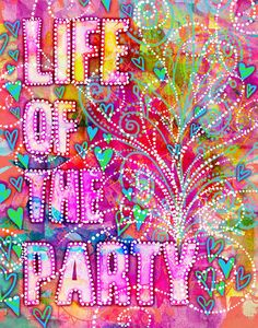 Life of the Party in bright and beautiful colors!