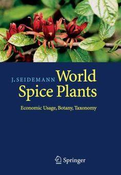 World spice plants / Johannes Seidemann. Springer, 2005.