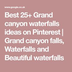 Best 25+ Grand canyon waterfalls ideas on Pinterest | Grand canyon falls, Waterfalls and Beautiful waterfalls